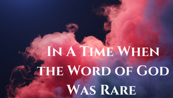 In A Time When the Word of God Was Rare (1)