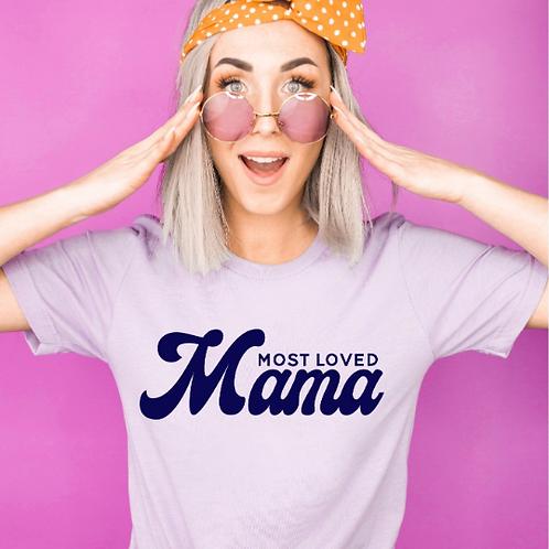 Most loved Mama, #momlife, Mom shirt, Mommy shirt, New Mom shirt, Baby shower gi