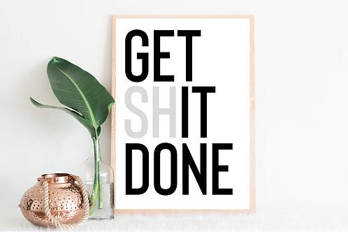 Get Sh*t done svg, Get Shit done mug design, Get shit done sign, Get shit done s