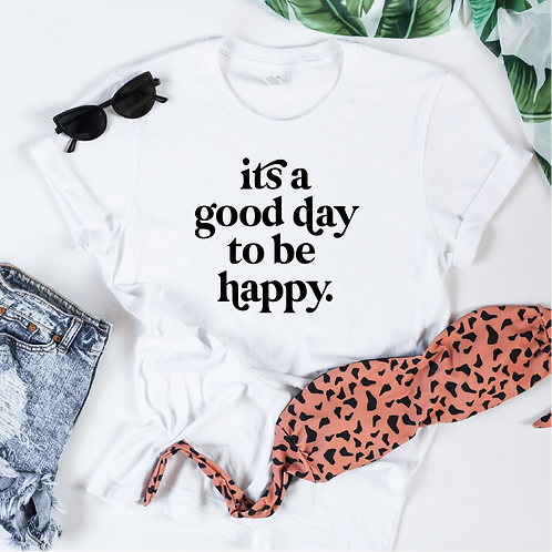 Its a good day to be happy design, Positive SVG, Mug design, Shirt design