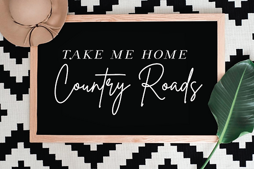 Take me Home Country Roads, Quote Sign SVG files SVG, PNG, DXF, JPG, EPS