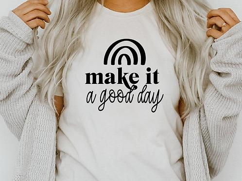 Make it a good day, SVG, EPS, PNG, JPG, DXF design