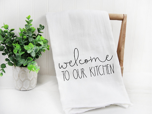 Welcome to our Kitchen svg, Farm svg, Funny Tea Towel,  Decorative Kitchen Towel