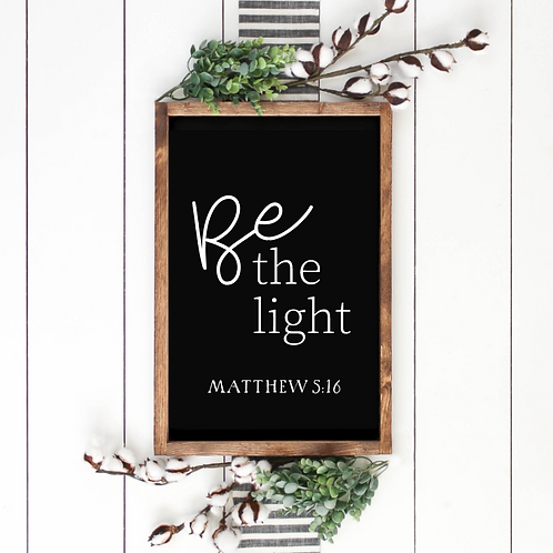 Be the light,  Sign Design, Cut File, SVG, EPS, PNG, JPG, DXF design