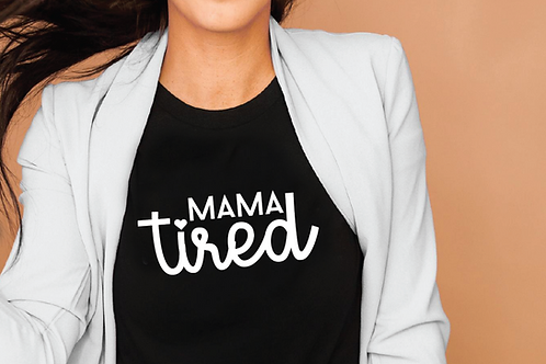 Mama Tired, SVG, EPS, PNG, JPG, DXF design