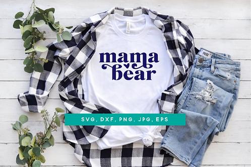 Mama Bear, #momlife, Mama Bear Sign, Mama Bear shirt, Mama Bear SVG cut file, Ba
