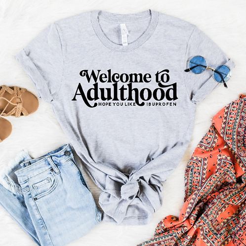 Welcome to adulthood svg, Ibuprofen svg, College svg, Mom shirt, Mommy shirt, Fr