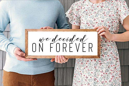 We decided on forever, Save the Date sign Engagement svgs