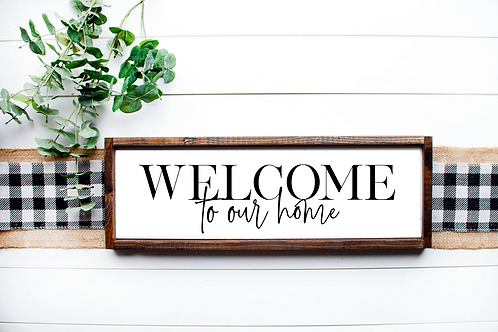 Welcome to our home on 8x24 Sign, 5 Cut Files SVG, PNG, DXF, JPG, EPS