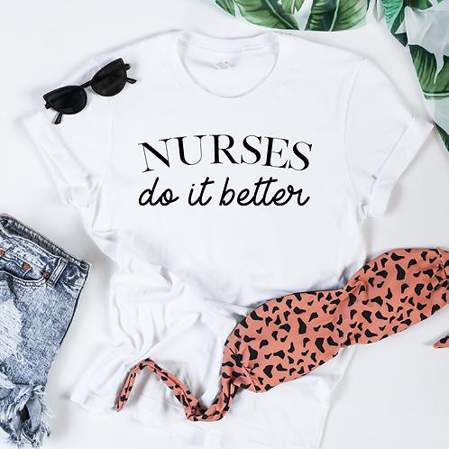 Nurses Do it better svg, Nurse svg, Nurses svg, Nurse t-shirt, Healthcare worker