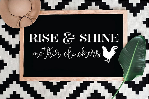 Rise and shine Mother Cluckers svg, Rooster Rise And Shine Mother Cluckers SVG P