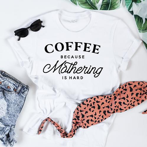 Coffee bc Mothering is hard, #momlife, Mom shirt, shirt, New Mom shirt, Baby