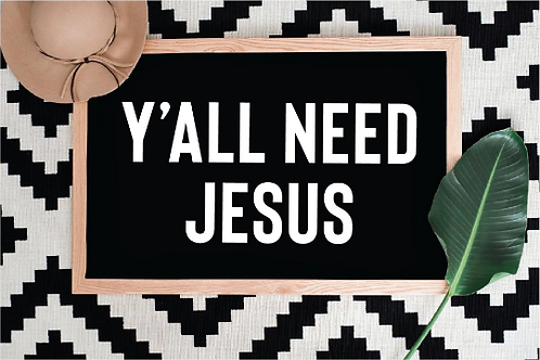 Y'all need Jesus svg, Faith svg, Faith svg, Jesus svg, God svg, Religious svg, R