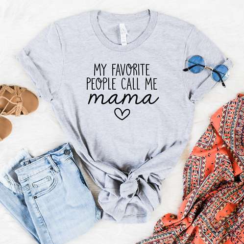 My favorite people call me mom svg, #momlife, Mom shirt, Mommy shirt, New Mom sh