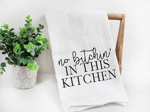 No Bitchin' in this Kitchen svg, Farm svg, Funny Tea Towel,  Decorative Kitchen