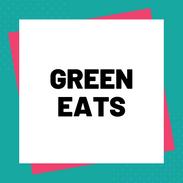 GREEN EATS