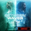 Contest - BETWEEN WAVES