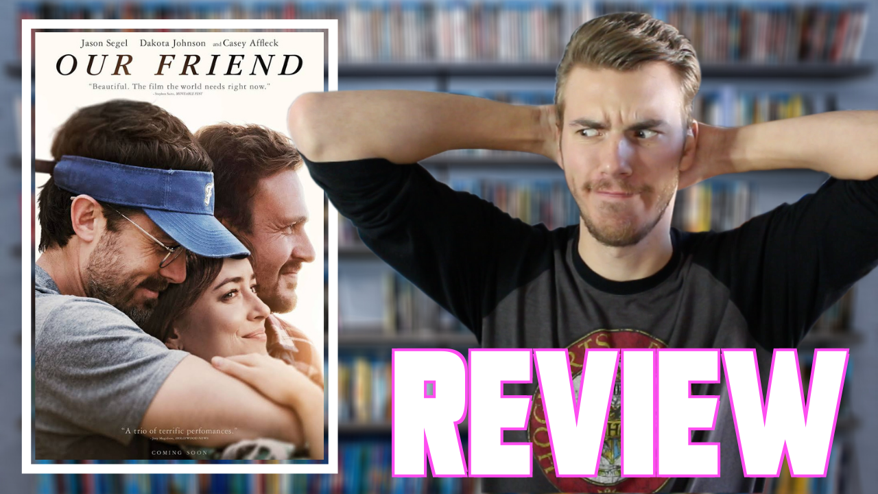 "Review ""OUR FRIEND"""