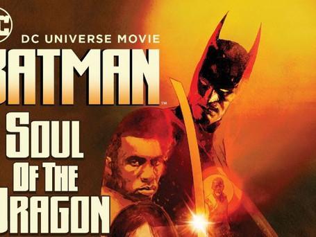 "WARNER BROS. HOME ENTERTAINMENT & DC ANNOUNCE ""BATMAN: SOUL OF THE DRAGON"""
