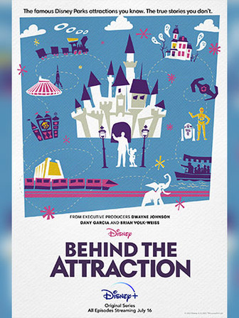 OFFICIAL TRAILER FOR DISNEY+ ORIGINAL SERIES, 'BEHIND THE ATTRACTION,'