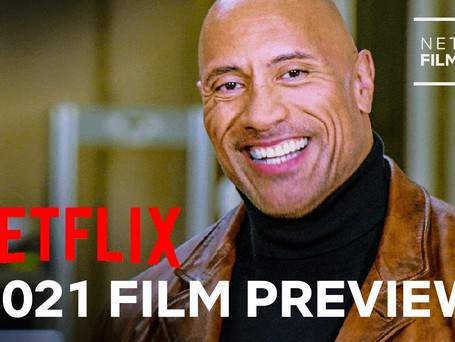 NETFLIX BRINGS US A PREVIEW OF THEIR 2021 SLATE!