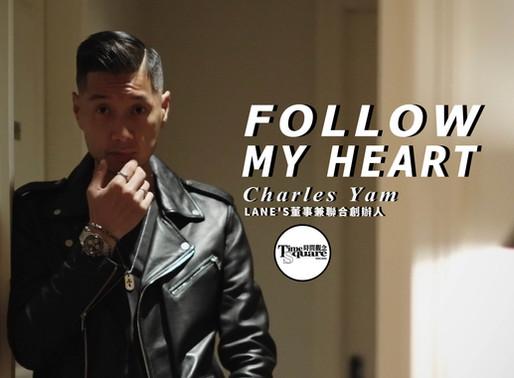【WATCH PEOPLE】Follow My Heart - Charles Yam