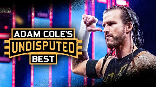 Adam Cole's Undisputed Best