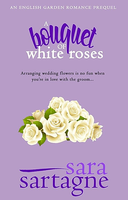 A Bouquet of White Roses a novella