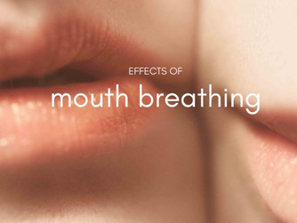 The Effects of Mouth Breathing
