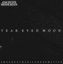 JACQUES MOOLMAN - TEAR EYED MOON
