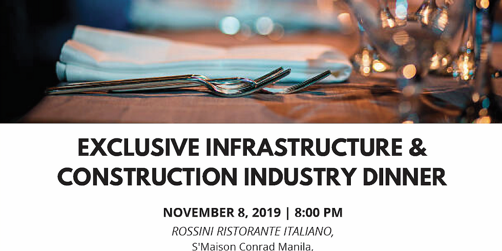 EXCLUSIVE INFRASTRUCTURE AND CONSTRUCTION INDUSTRY DINNER