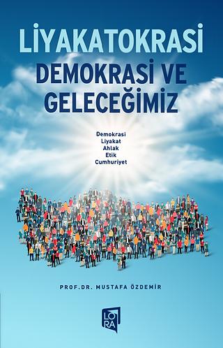 Liyakatokrasi - Demokrasi ve Geleceğimiz