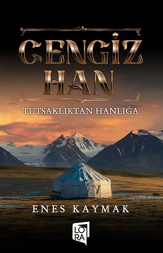 Cengiz Han - Tutsaklıktan Hanlığa