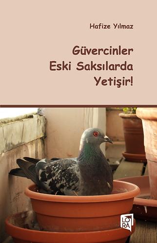 Güvercinler Eski Saksılarda Yetişir