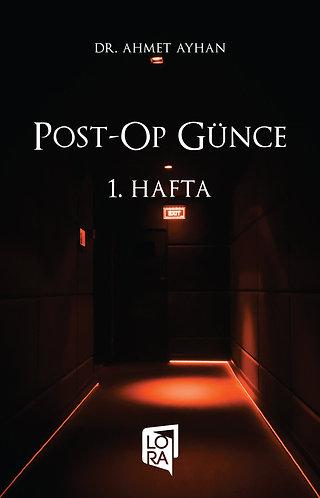 Post-Op Günce 1. Hafta