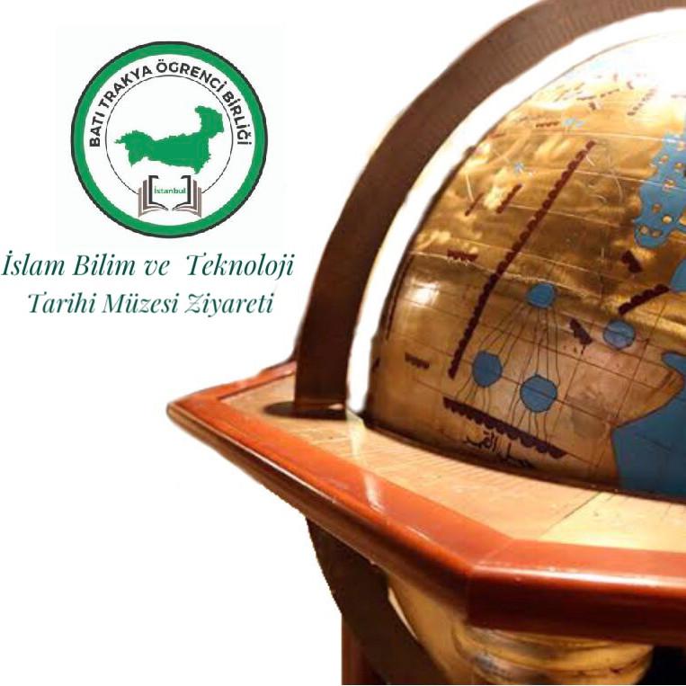 İslam Bilim ve Teknoloji Tarihi Müzesi Ziyareti