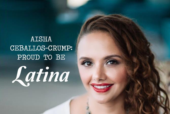 Aisha Ceballos-Crump: Latina and Proud