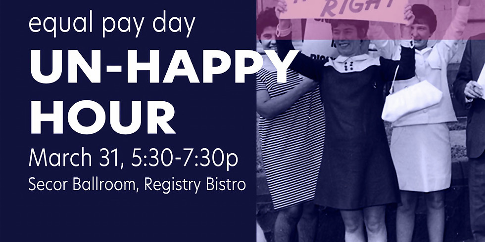 Cancelled Due to Covid-19 :Equal Pay Day UnHappy Hour