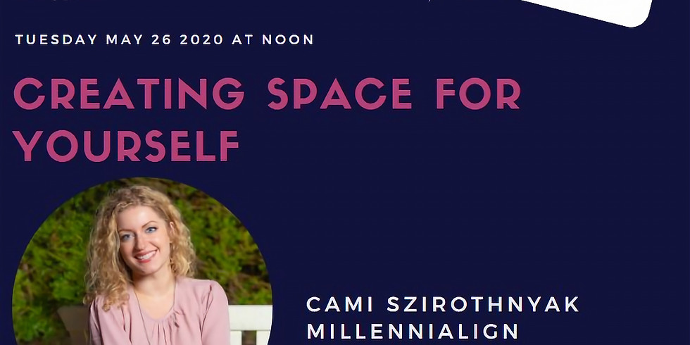 Virtual- Power Hour Series XIX: Creating Space for Yourself with Cami Roth Szirotnyak