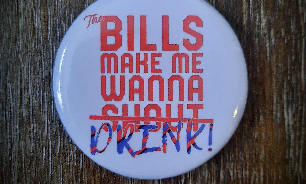 The Bills Make Me Wanna Drink Magnetic Bottle Opener