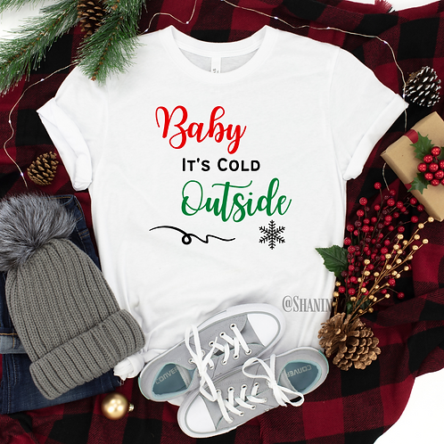 Baby It's Cold Outside White Tee