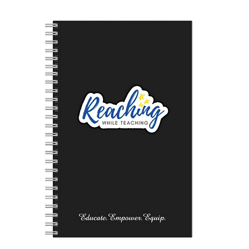 Reaching While Teaching Spiral Notebook