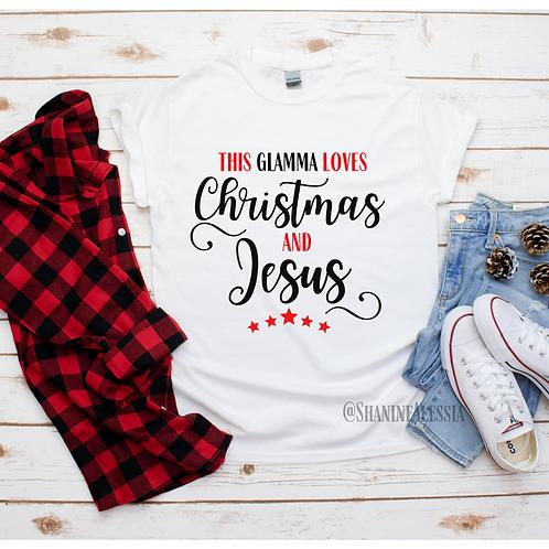 This Glamma Loves Christmas & Jesus Tee