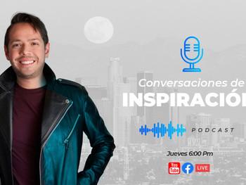 Conversaciones de Inspiración (NUEVO PODCAST)