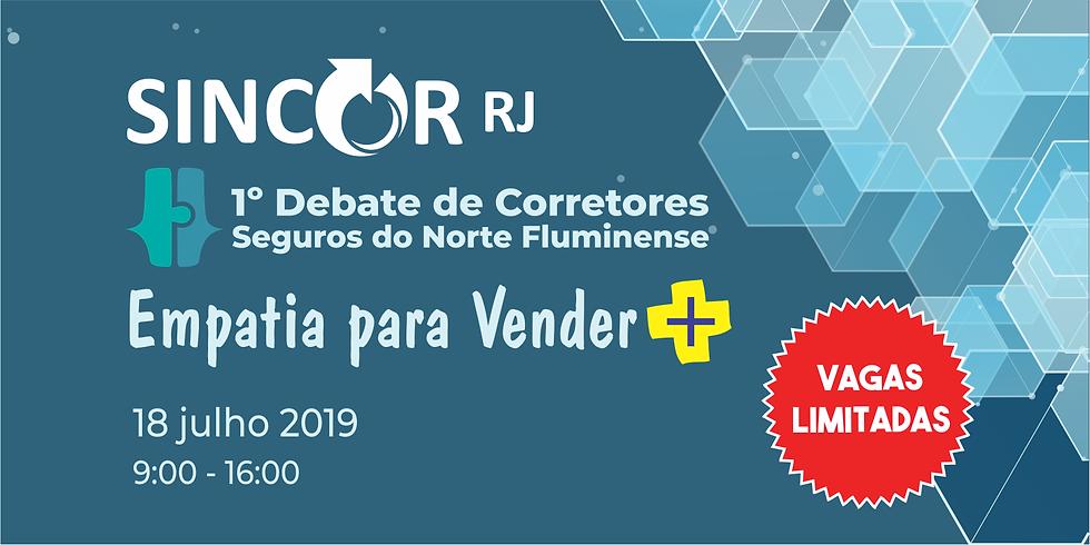1º Debate de Corretores de Seguros do Norte Fluminense. Esgotado