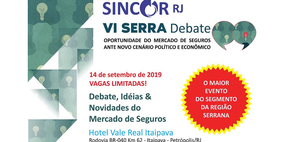 VI Serra Debate - Oportunidade do mercado de seguros ante novo cenário político e econômico. ESGOTADO.