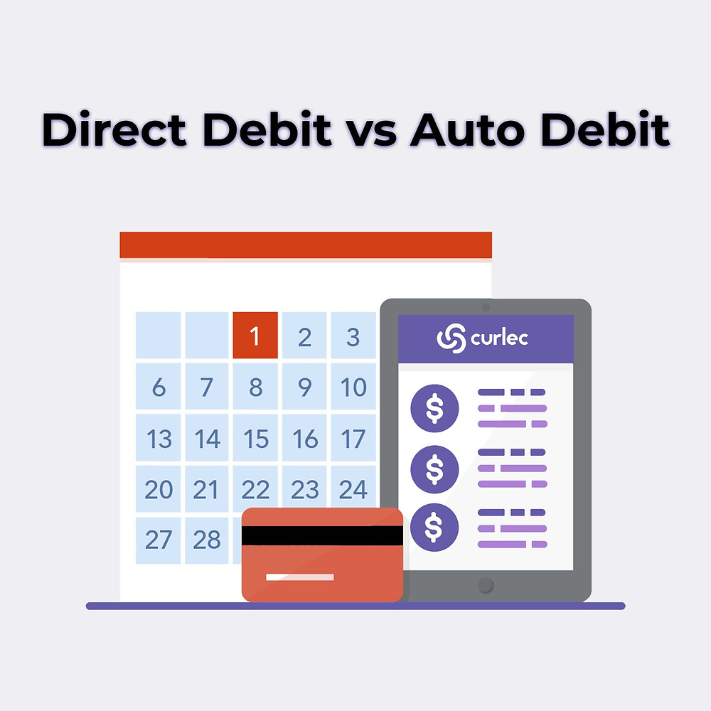 Direct Debit and Auto Debit common confusions and why Curlec is the market leader in payment methods for recurring billing