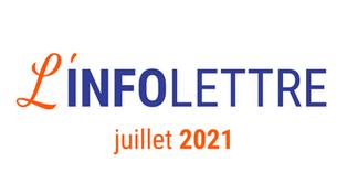 L'infolettre de juillet 2021