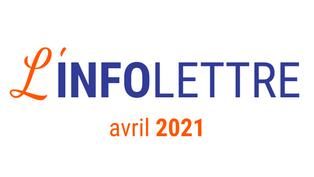 L'infolettre d'avril 2021