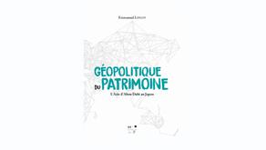 Géopolitique du patrimoine d'Emmanuel LINCOT : une clef de lecture des relations internationales